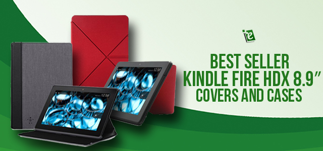 Top Kindle Fire HDX 8 9 inch Cases and Covers