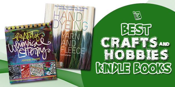 Best Crafts & Hobbies Kindle Books for your shelves