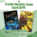 April 2014 Kindle Monthly Deals - New Reads just in time for Spring