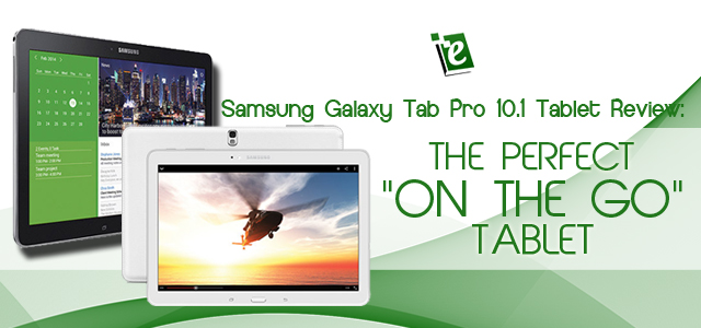 Samsung Galaxy Tab Pro 10.1 Review: Pros and Cons