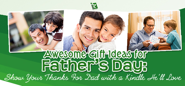 Awesome Kindle Gift Ideas for Father's Day