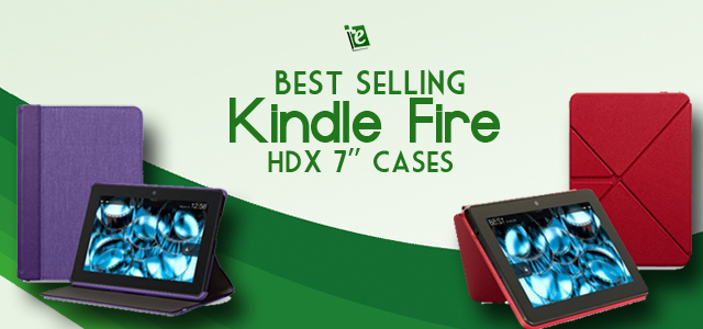 Best Selling and Popular Kindle Fire HDX 7 Cases