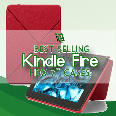 Best Selling Kindle Fire HDX 7 Cases: Protect Your Kindle HDX