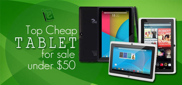 Top Cheap Tablets for Sale under 50