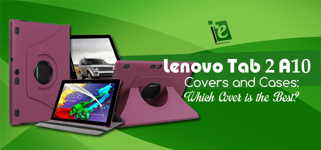 Best Lenovo Tab 2 A10 Cases and Covers