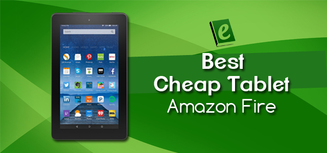 Best Cheap Amazon Fire Tablet
