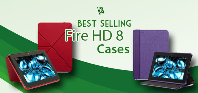 Best Fire HD 8 Cases and Covers