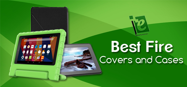 Best Fire Tablet Covers and Cases