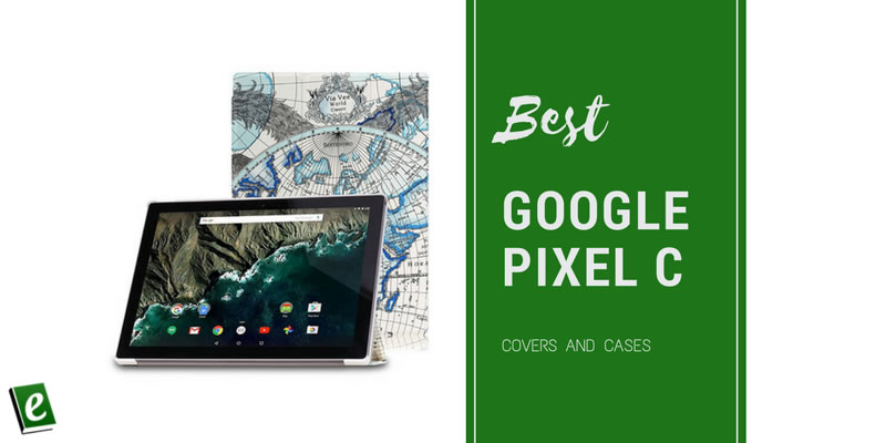 Best Google Pixel C Covers and Cases