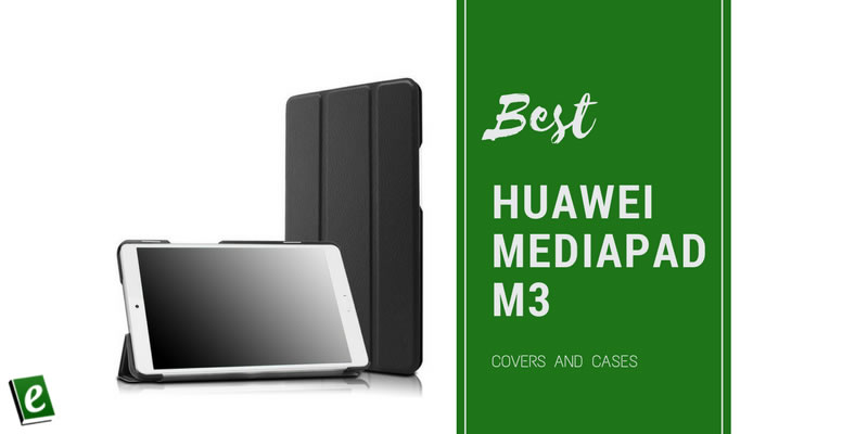 Best Huawei MediaPad M3 Covers and Cases