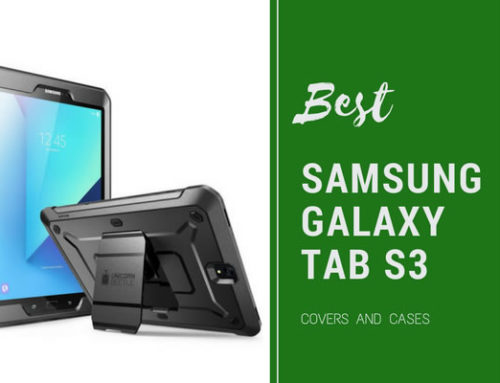 Get Protected with One of the Best Samsung Galaxy Tab S3 Covers/Cases!