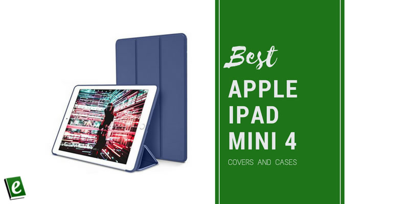 Best Apple iPad Mini 4 Covers and Cases