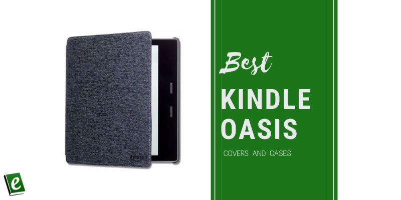 Best Kindle Oasis Covers and Cases